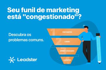 Seu funil de marketing está congestionado? Descubra os problemas mais comuns