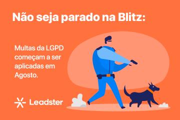 Não seja parado na Blitz: Multas da LGPD começam em Agosto