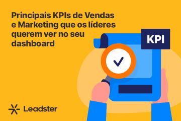 Principais KPIs de Vendas e Marketing que os líderes querem ver no seu dashboard