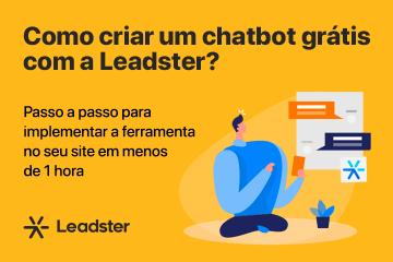 Como criar um chatbot grátis com a Leadster? Passo a passo para implementar a ferramenta no seu site em menos de 1 hora