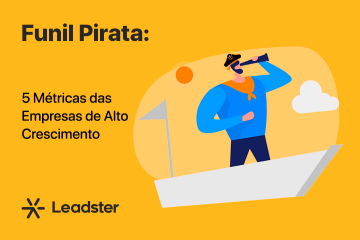Funil Pirata: as 5 Métricas usadas por Empresas de Alto Crescimento