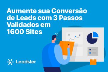 Aumente sua Conversão de Leads com 3 Passos Validados em 1600 Sites