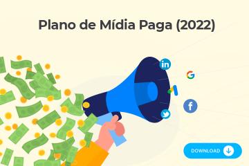 Plano de Mídia Paga 2022: Guia para Criar Anúncios Online